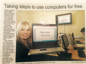 Here at Next steps you can learn to use the computer and attend a course.Feel free to drop in and use our computers.Everyone welcome.